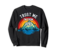 Trust Me I\\\'m From Kent Colorful Mountain Vintage Style T-shirt Sweatshirt Black