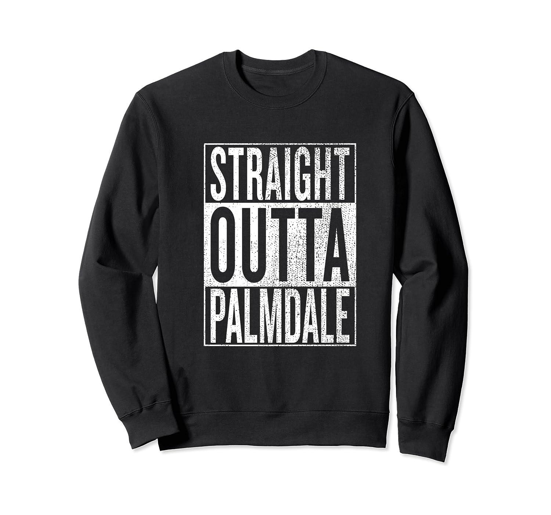 Straight Outta Palmdale Great Travel Gift Idea Shirts Crewneck Sweater