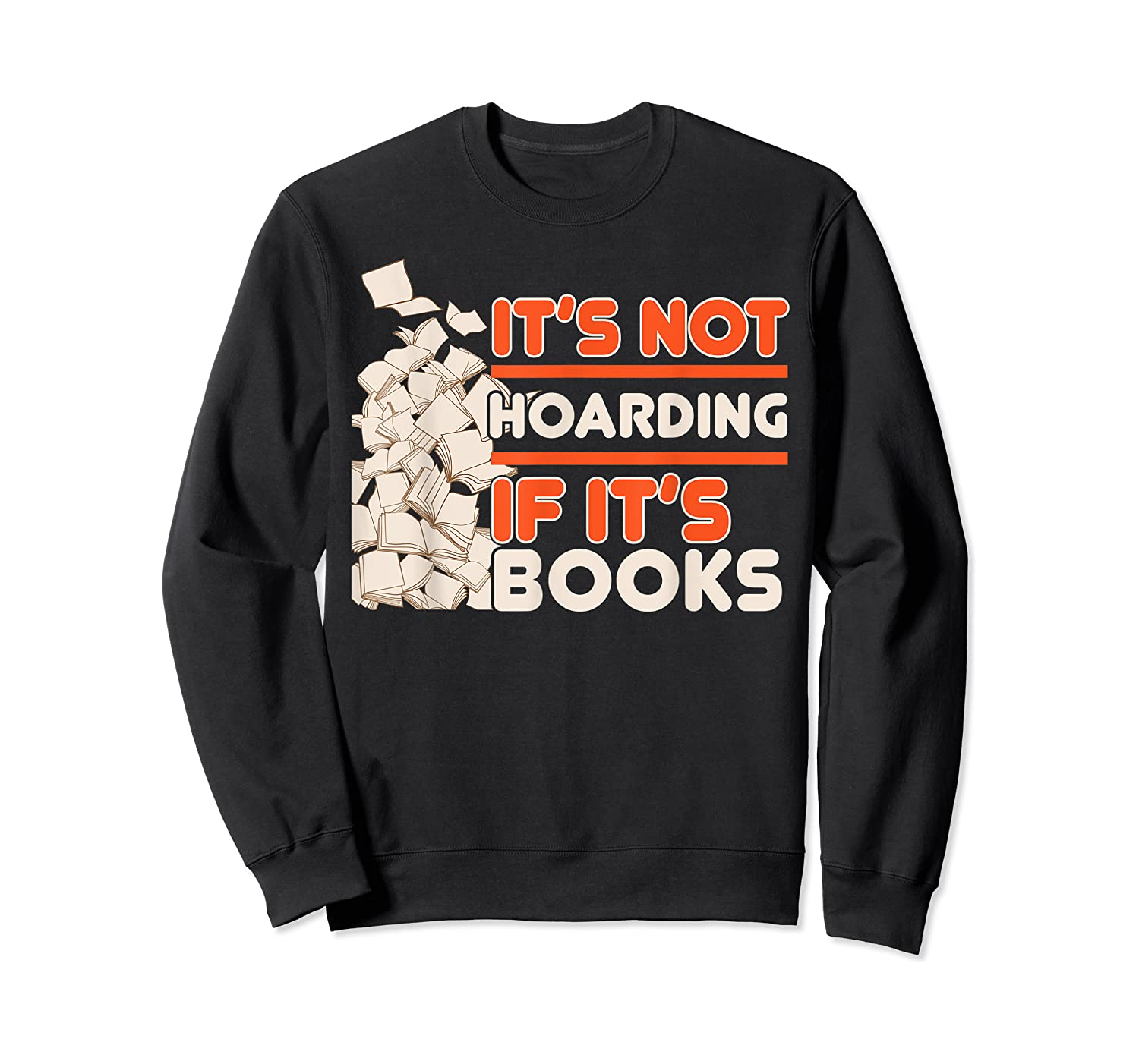 Reading It's Not Hoarding If It's Books Gifts Shirts Crewneck Sweater