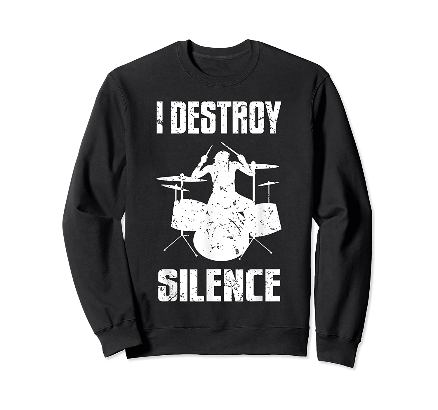 I Destroy Silence Drum Set Gift For Drumming Lovers Shirts Crewneck Sweater
