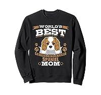 World\\\'s Best Cavalier King Charles Spaniel Mom Dog Owner T-shirt Sweatshirt Black