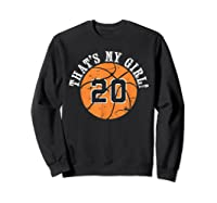 Unique That\\\'s My Girl #20 Basketball Player Mom Or Dad Gifts T-shirt Sweatshirt Black