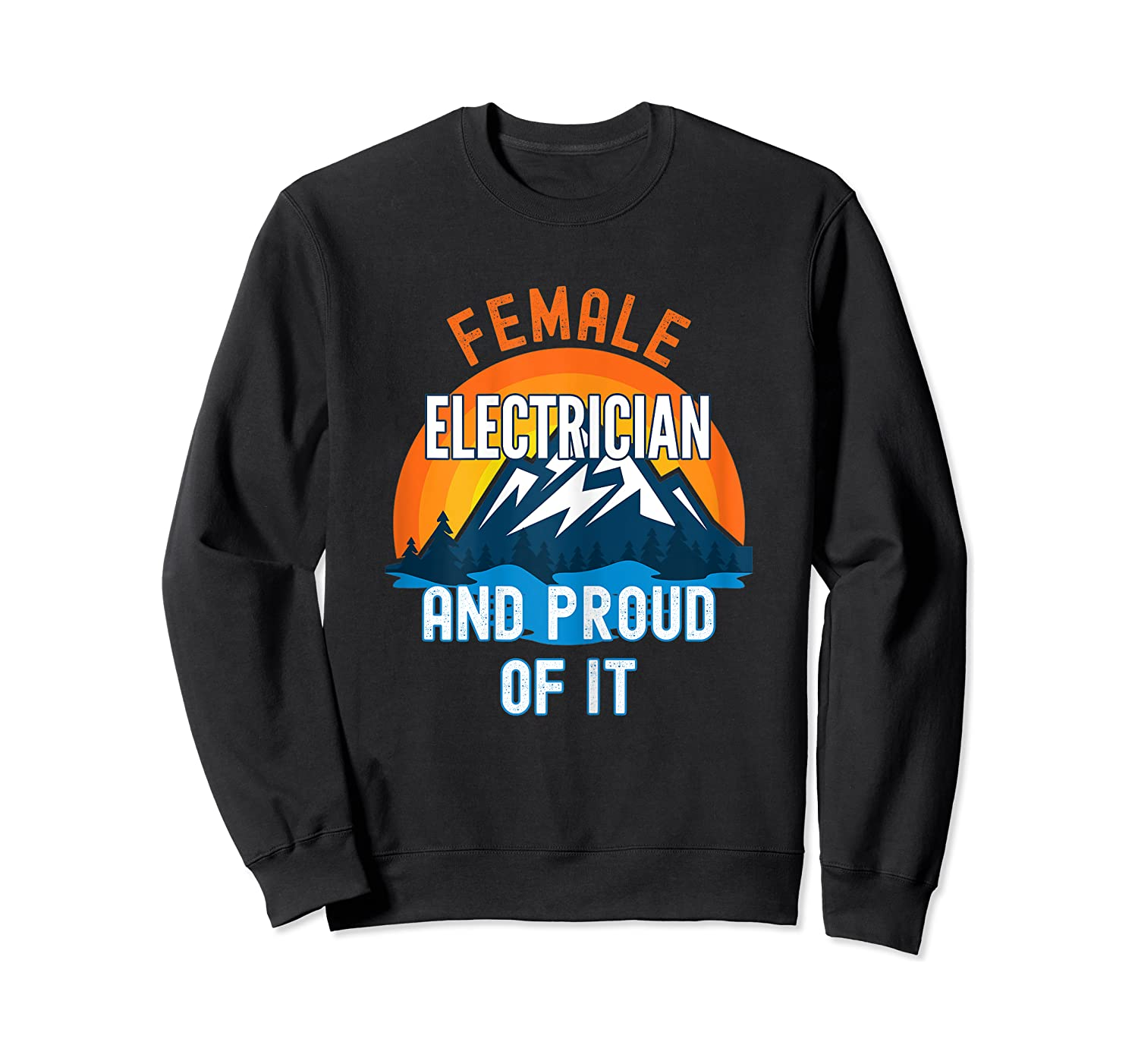 Female Electrician And Proud Of It T-shirt Crewneck Sweater