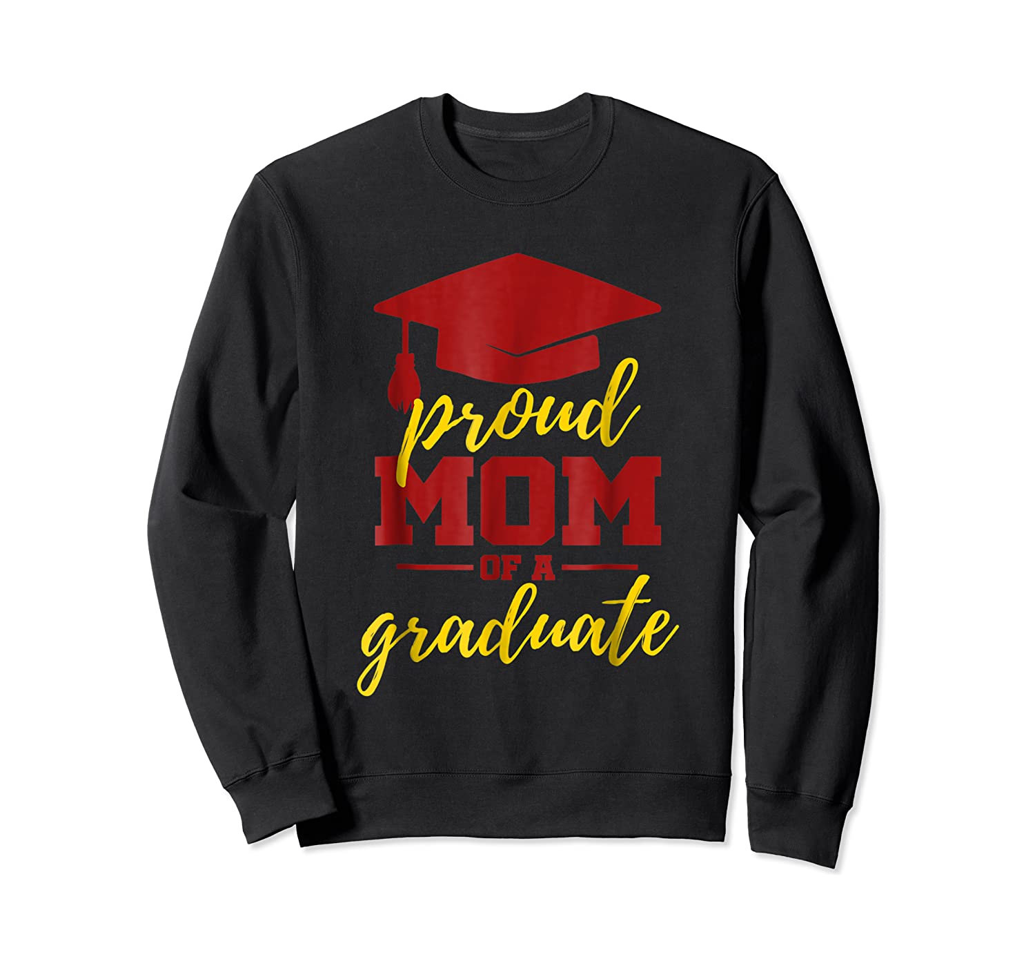 Proud Mom Of A Graduate, Maroon And Gold Shirts Crewneck Sweater