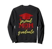 Proud Mom Of A Graduate, Maroon And Gold Shirts Sweatshirt Black