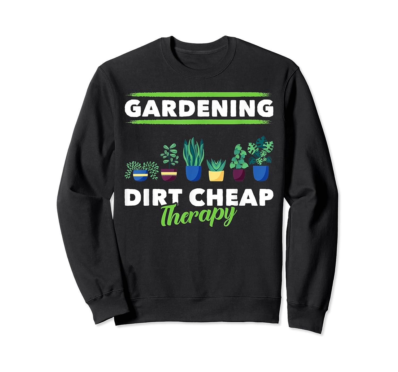 Dirt Cheap Therapy Gardening Shirts Crewneck Sweater