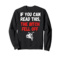 S S-printed On Back-if You Can Read This The Bitch Fell Off T-shirt Sweatshirt Black