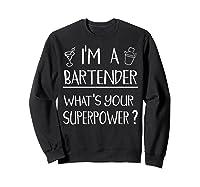 Bartender Superpower Funny Cocktail Bar Gift Shirts Sweatshirt Black