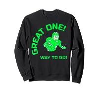 Great One! Way To Go! Football Tees T-shirt Sweatshirt Black