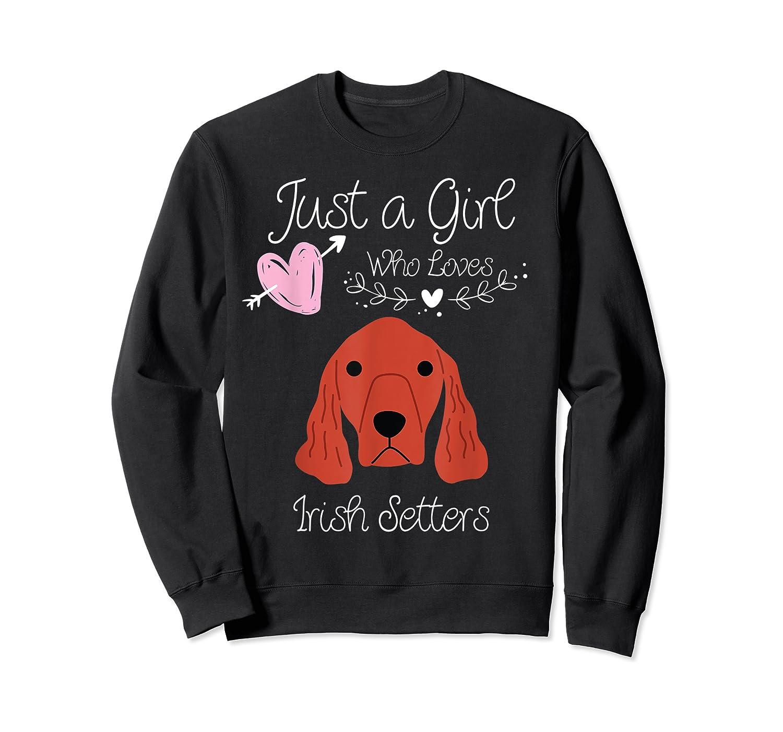Just A Girl Who Loves Irish Setters - Irish Setter Dog Gift T-shirt Crewneck Sweater