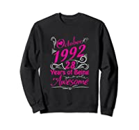 October 1992 28th Birthday Gift 28 Years Of Being Awesome Shirts Sweatshirt Black