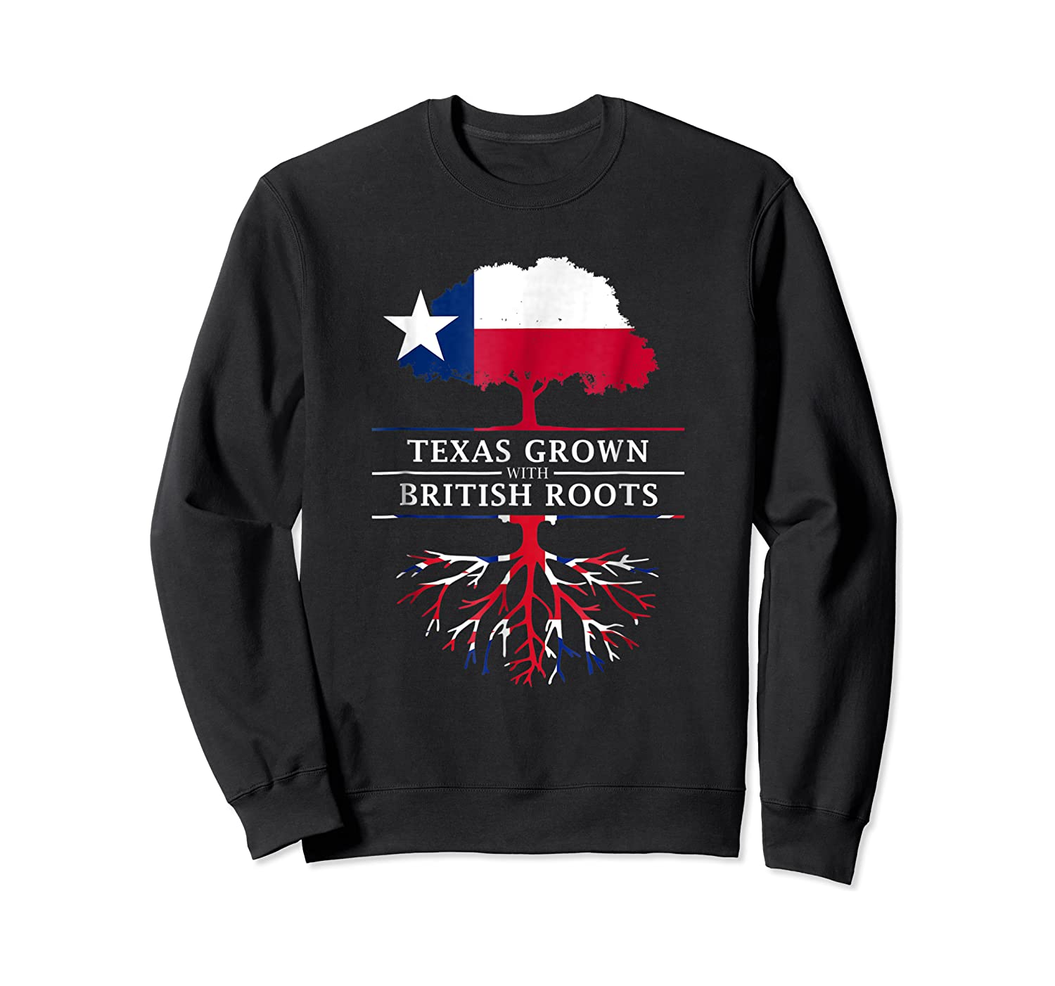 Texas Grown With British Roots Britain Shirts Crewneck Sweater