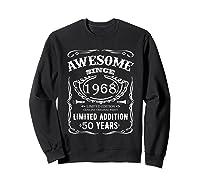 50 Th Birthday 50 Happy Fifty Years Old 1968 Gift Shirts Sweatshirt Black