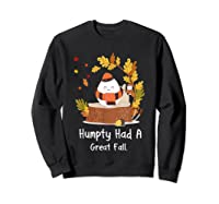 Humpty Had A Great Fall Funny Autumn Joke T-shirt Sweatshirt Black