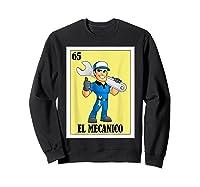 Spanish Mechanic Lottery Gift Mexican Bingo El Mecanico Shirts Sweatshirt Black