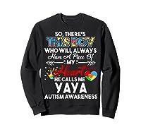 This Boy He Call Me Yaya Autism Awareness Shirts Sweatshirt Black