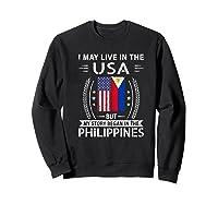May Live N The Usa The Philippines Flag Shirts Sweatshirt Black