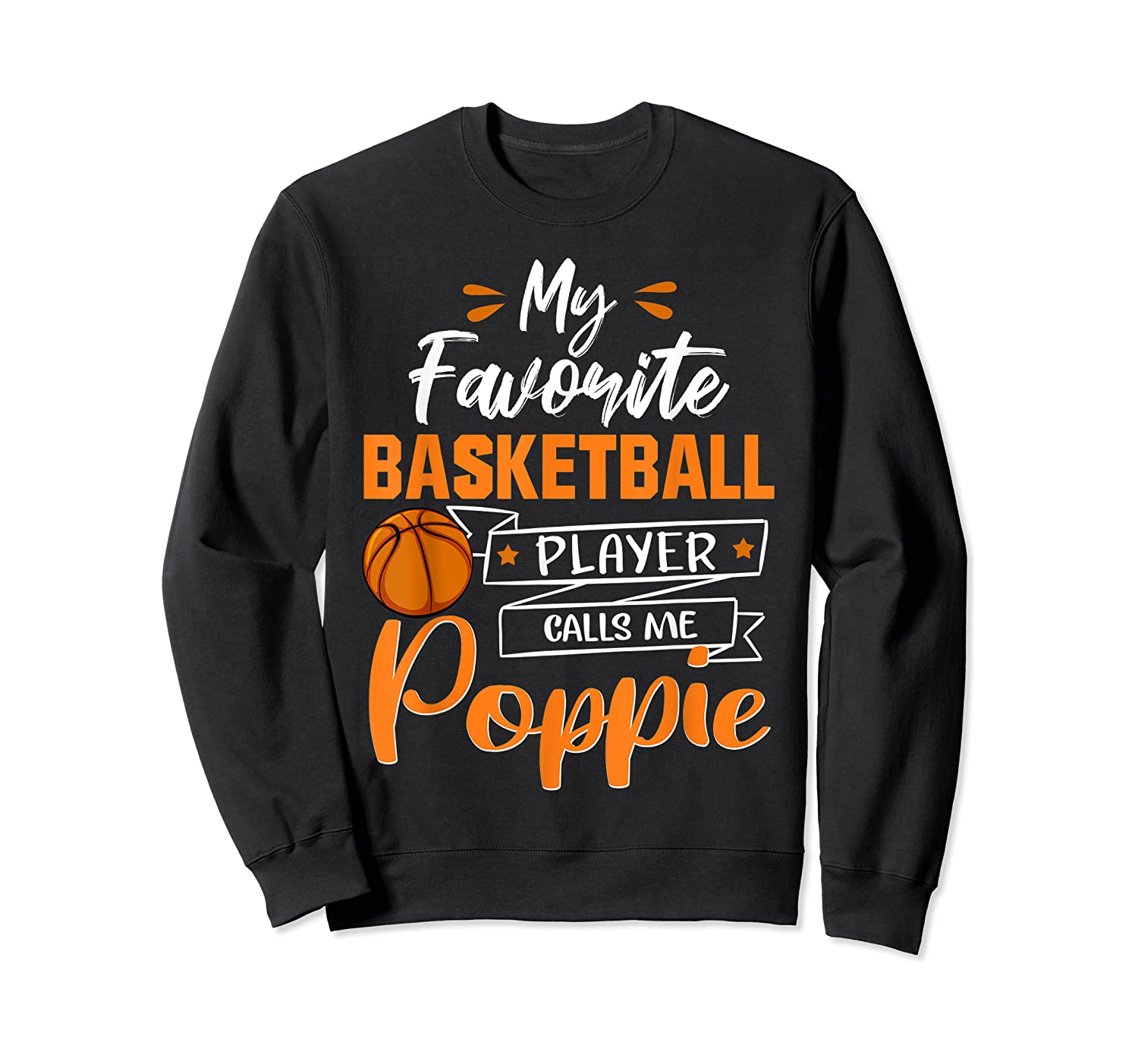 My Favorite Basketball Player Calls Me Poppie Funny Gift T-shirt Crewneck Sweater