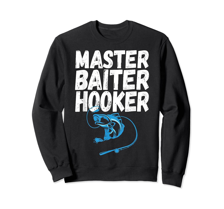 Master Baiter Hooker Dirty Fishing Humor Quote Shirts Crewneck Sweater