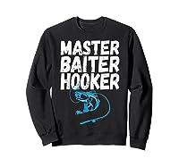 Master Baiter Hooker Dirty Fishing Humor Quote Shirts Sweatshirt Black