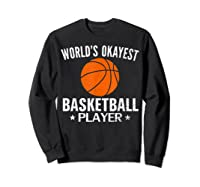 Vintage World's Okayest Basketball Player Funny Sports Gift Shirts Sweatshirt Black