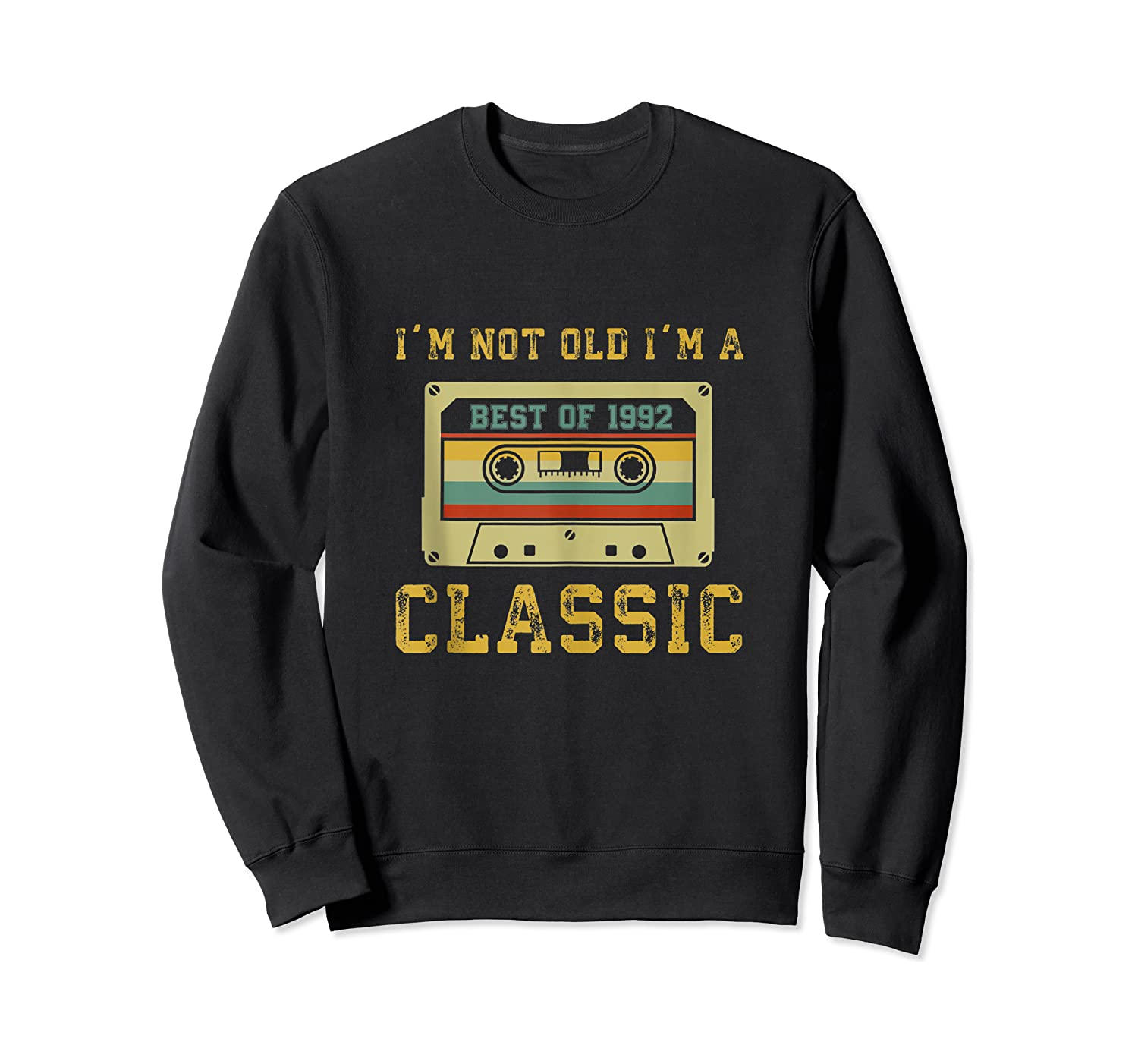 Vintage Cassette I'm Not Old I'm A Classic 1992 27th Tank Top Shirts Crewneck Sweater