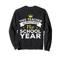 This Tea Survived The School Year - Last Day Shirt Sweatshirt Black