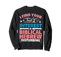 Biblical Hebrew Funny Saying Gift Shirts Sweatshirt Black