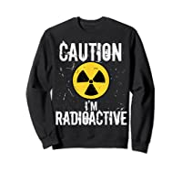Radiation Therapy Funny Cancer Get Well Soon Gift Survivor T-shirt Sweatshirt Black