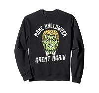 Make Halloween Great Again Funny Orangetrump Halloween Shirts Sweatshirt Black