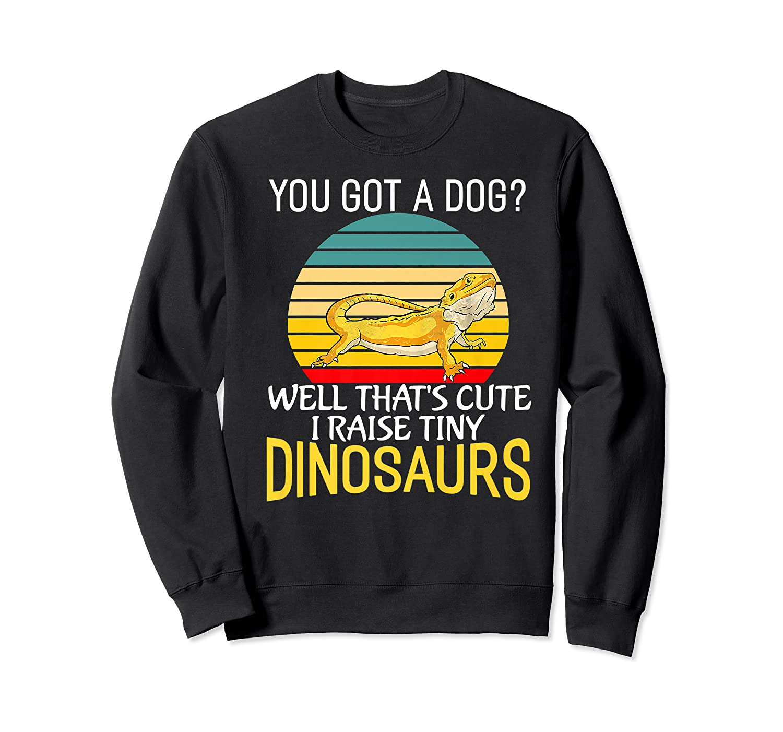 You Got A Dog? I Raise Tiny Dinosaurs Funny Bearded Dragon Premium T-shirt Crewneck Sweater