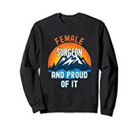 Female Surgeon And Proud Of It T-shirt Sweatshirt Black