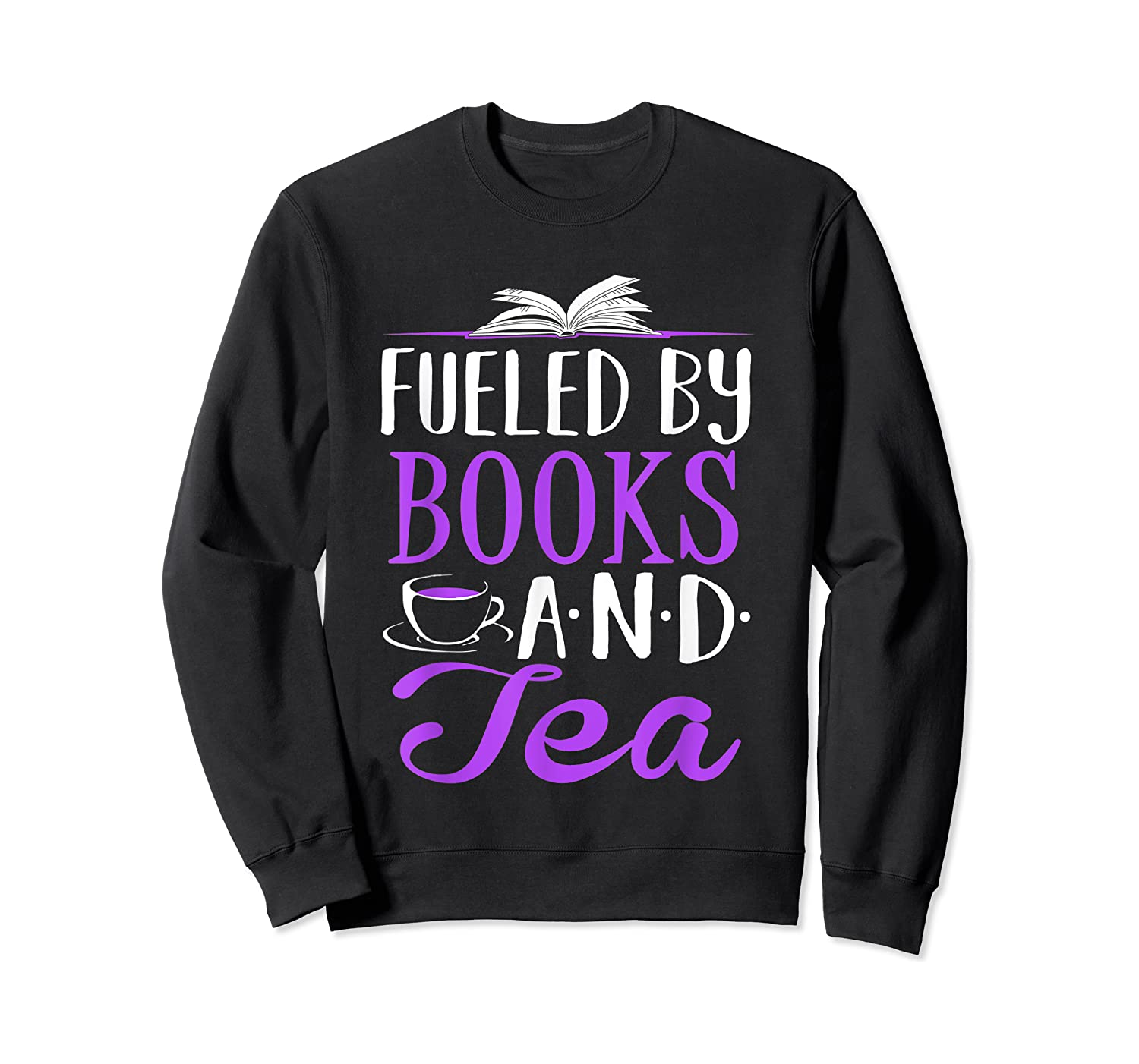 Fueled By Books And Tea Cute Bookworm Shirts Crewneck Sweater