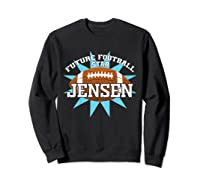 Future Football Star Jensen Birthday Boy Name Shirts Sweatshirt Black