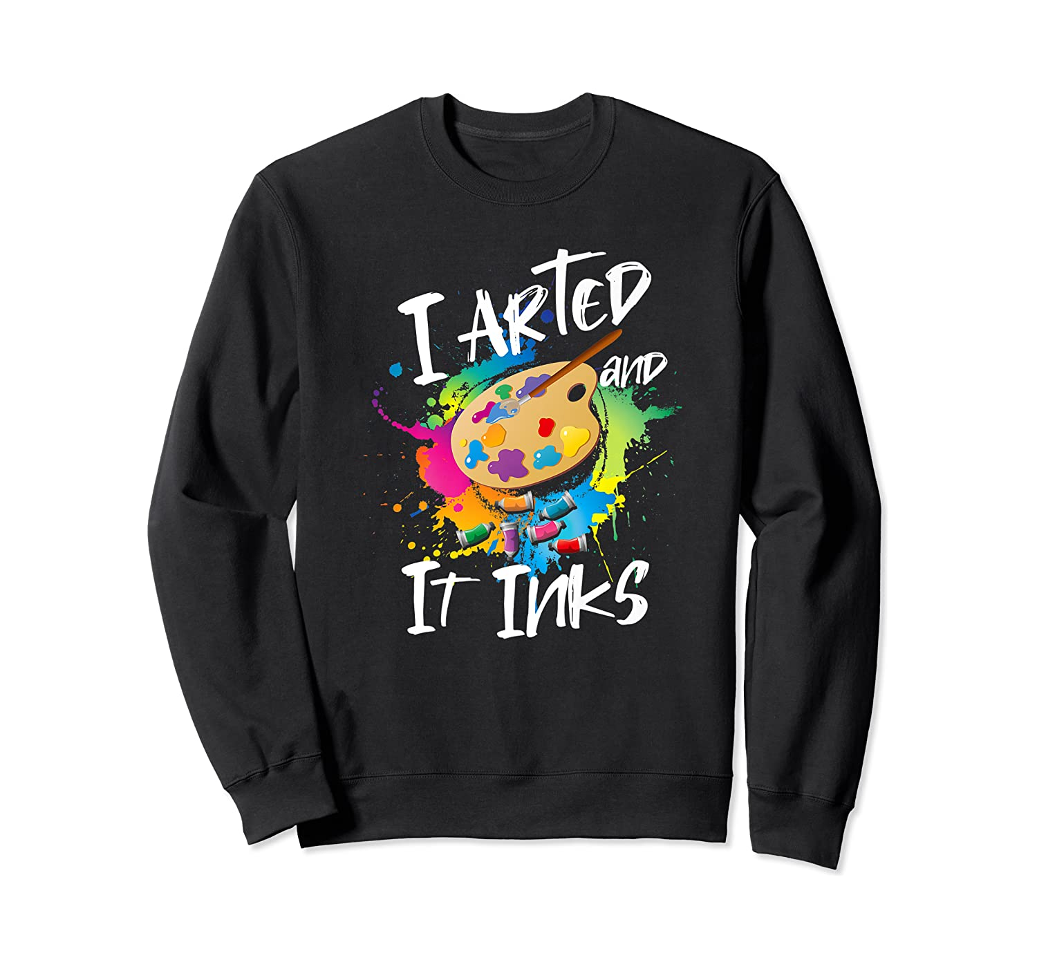 Gift For Artist Gifts For Painters Painter Gift Ideas Artist Premium T-shirt Crewneck Sweater