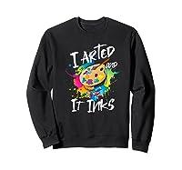 Gift For Artist Gifts For Painters Painter Gift Ideas Artist Premium T-shirt Sweatshirt Black