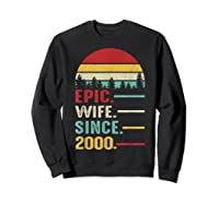 20th Wedding Anniversary Gift For Her Epic Wife Since 2000 Shirts Sweatshirt Black