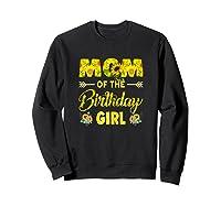 Mom Of The Birthday Girl Mom Sunflower Gifts Shirts Sweatshirt Black