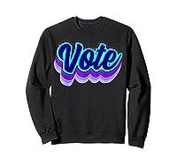 Vote Blue 2020 Vote 2020 Shirts Sweatshirt Black