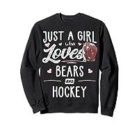 Just A Girl Who Loves Bears And Hockey Gift Bear T-shirt Sweatshirt Black