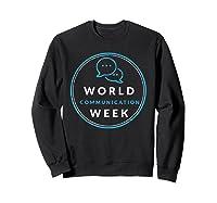 World Communication Week Shirts Sweatshirt Black
