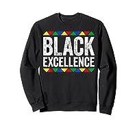 Black Excellence T-shirt Black Pride Gift T-shirt Sweatshirt Black