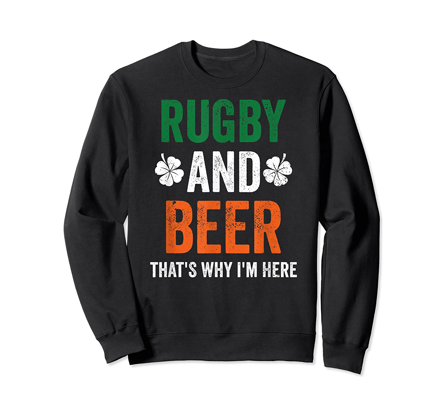 Rugby And Beer Funny Alcohol Outs For St Patricks Day T-shirt Crewneck Sweater