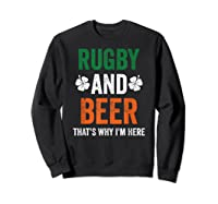 Rugby And Beer Funny Alcohol Outs For St Patricks Day T-shirt Sweatshirt Black
