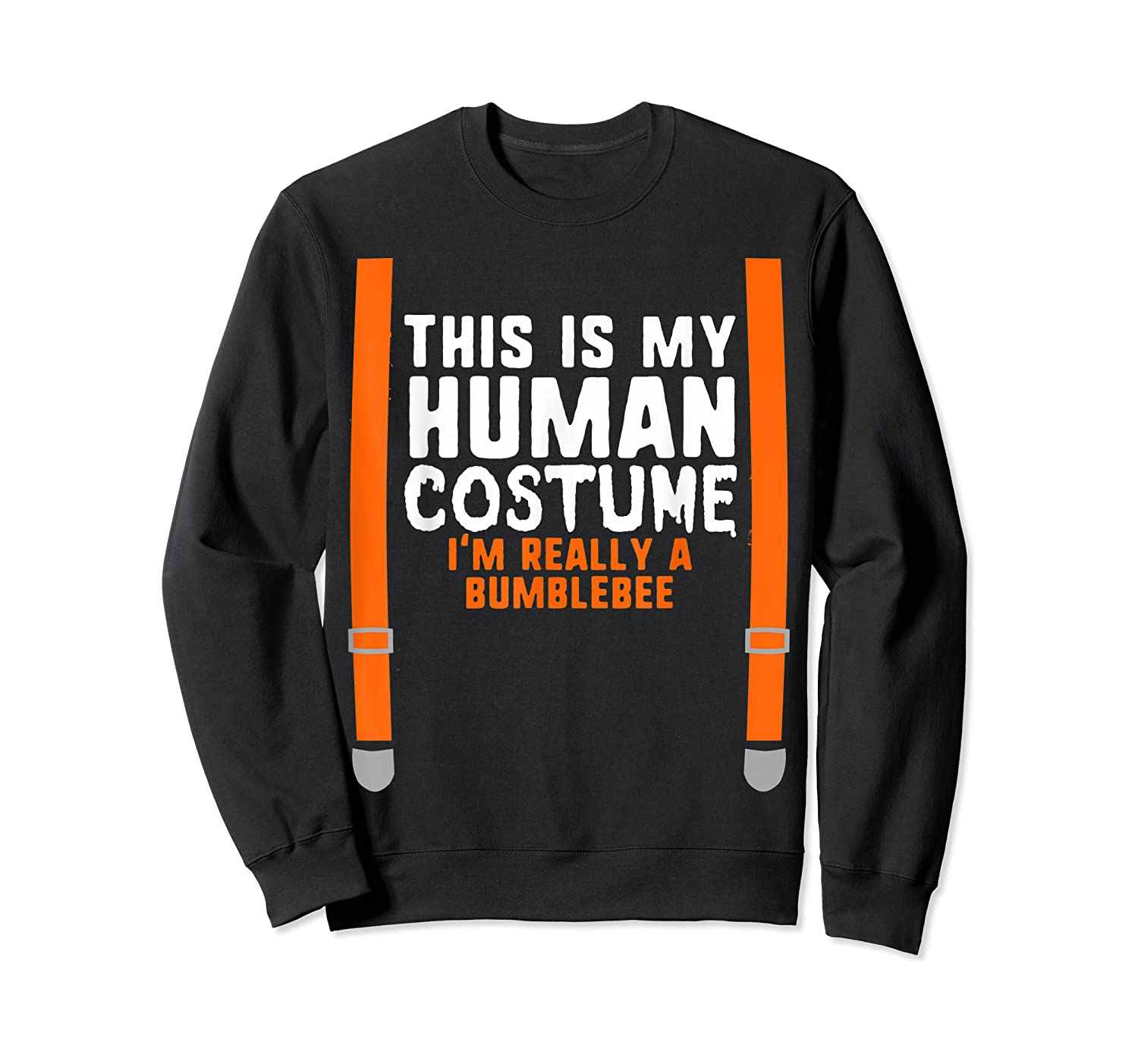 This Is My Human Costume I'm Really Bumblebee Halloween T-shirt Crewneck Sweater
