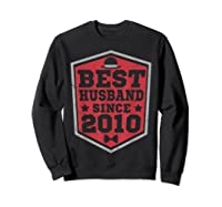9th Wedding Anniversary Gift 9 Yrs Best Husband Since 2010 Shirts Sweatshirt Black