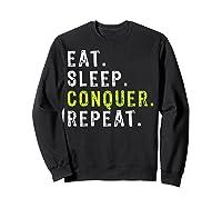 Eat Sleep Conquer Repeat Motivational Shirts Sweatshirt Black