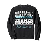 Funny Super Cool Farmer Tshirt Gift T-shirt Sweatshirt Black