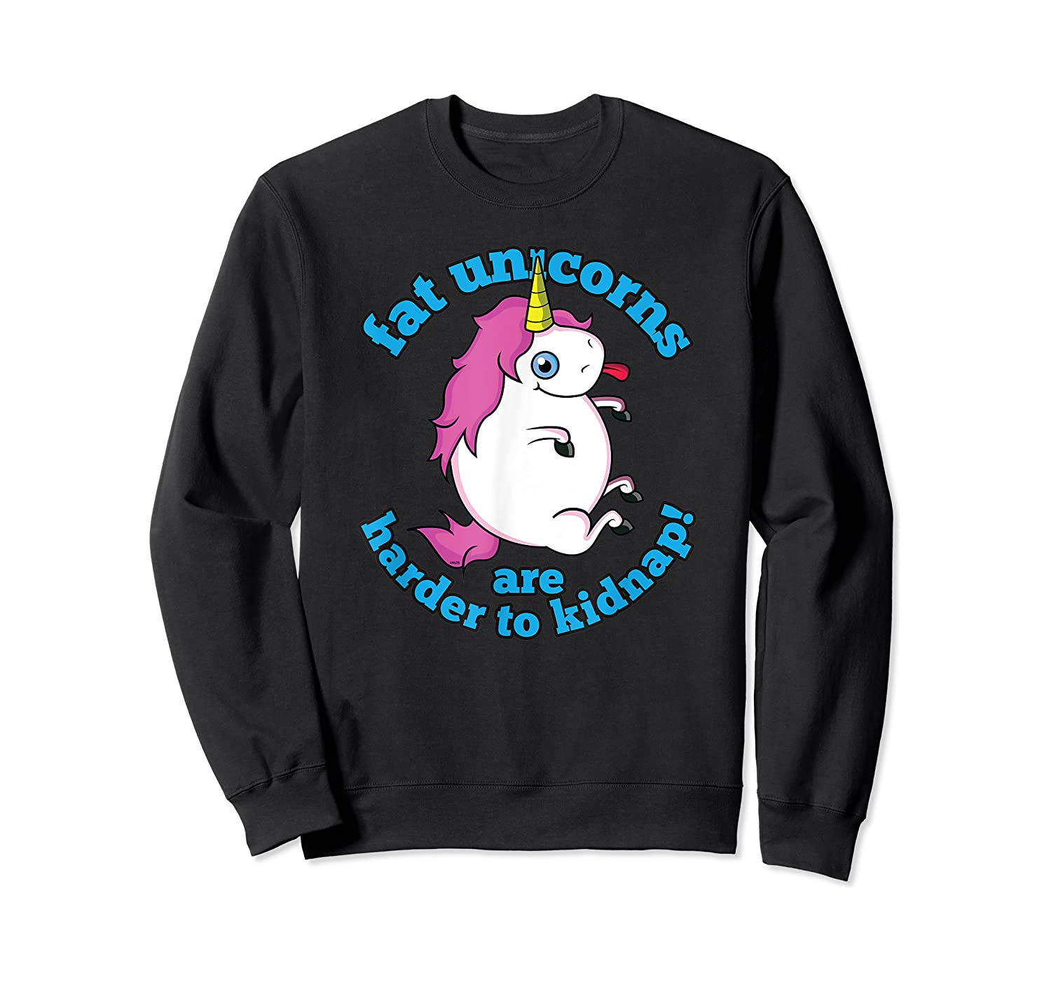 Fat Unicorns Are Harder To Nap Funny Humor Gift Shirts Crewneck Sweater
