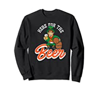 Here For The Beer | Funny St. Patrick\\'s Day Drunk Premium T-shirt Sweatshirt Black